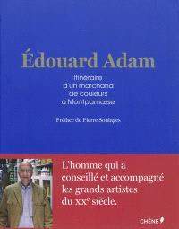 Edouard Adam : itinéraire d'un marchand de couleurs à Montparnasse