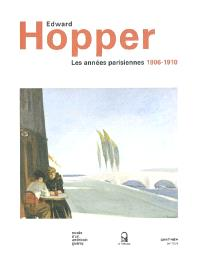 Edward Hopper Les Annees Parisiennes 1906 1910 Exposition Giverny Musee D Art Americain 1er Avril 4 Juillet 2004 Librairie Mollat Bordeaux
