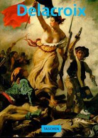 Eugène Delacroix, 1768-1863, le prince des romantiques