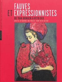 Fauves et expresionnistes : de Van Dongen à Otto Dix : chefs-d'oeuvre du musée Von der Heydt = Fauves and expressionists : from Van Dongen to Otto Dix : masterpieces from the Von der Heydt-Museum