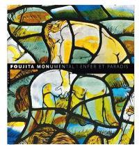 Foujita monumental ! : enfer et paradis : exposition, Reims, Musée des beaux-arts, 31 mars-28 juin 2010