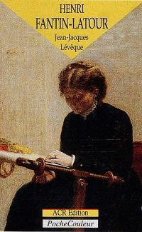 Henri Fantin-Latour, un peintre intimiste : 1836-1904