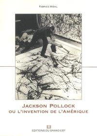 Jackson Pollock ou L'invention de l'Amérique