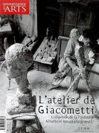 L'atelier de Giacometti : collection de la fondation Alberto et Annette Giacometti