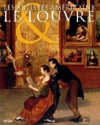 La peinture américaine et la France, un échange : exposition, Paris, Musée du Louvre, 14 juin-18 sept. 2006