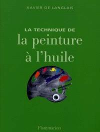 La technique de la peinture à l'huile; Etude sur la peinture acrylique : histoire du procédé à l'huile de Van Eyck à nos jours