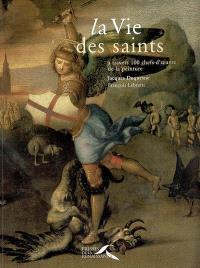 La vie des saints : à travers 100 chefs-d'oeuvre de la peinture