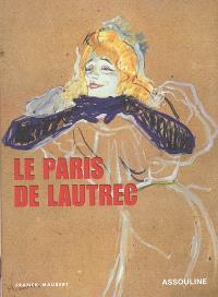 Le Paris de Lautrec