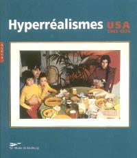 Les hyperréalismes, USA 1965-1975 : Musée d'art moderne et contemporain de Strasbourg, 27 juin-5 octobre 2003