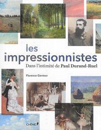Les impressionnistes : dans l'intimité de Paul Durand-Ruel