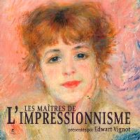 Les maîtres de l'impressionnisme