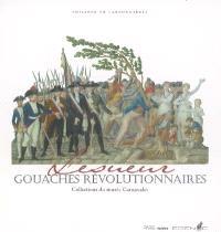 Lesueur, gouaches révolutionnaires : collections du Musée Carnavalet