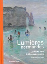Lumières normandes : les hauts-lieux de l'impressionnisme