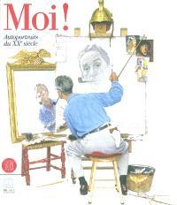 Moi ! : autoportraits du XXe siècle : exposition, Paris, Musée du Luxembourg, 31 mars-25 juil. 2004