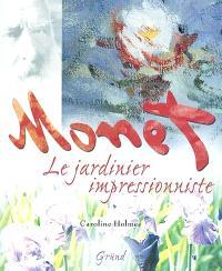 Monet, le jardinier impressionniste