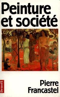 Oeuvres. Volume 1, Peinture et société