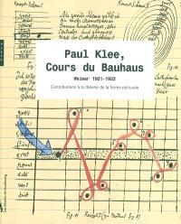 Paul Klee, cours du Bauhaus : Weimar 1921-1922 : contributions à la théorie de la forme picturale
