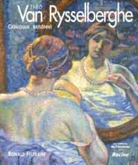Théo van Rysselberghe : catalogue raisonné