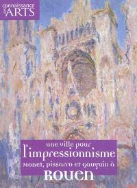 Une ville pour l'impressionnisme, Monet, Pissarro et Gauguin à Rouen