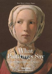 What paintings say : 100 masterpieces in detail
