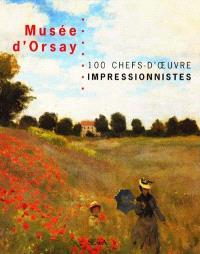 100 chefs-d'oeuvre impressionnistes au musée d'Orsay