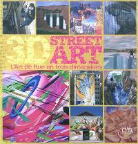 3D street art : l'art de rue en trois dimensions