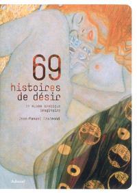 69 histoires de désir : tableaux remarquables : un musée érotique imaginaire
