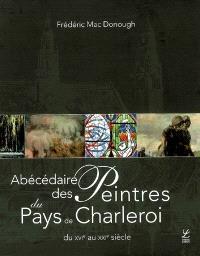 Abécédaire des peintres du pays de Charleroi : du XVIe au XXIe siècle