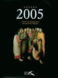 Agenda 2005 à travers 52 chefs-d'oeuvre de la peinture biblique