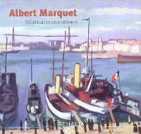 Albert Marquet, itinéraires maritimes