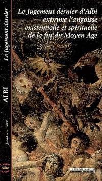 Albi : le Jugement dernier : le Jugement dernier d'Albi exprime l'angoisse existentielle et spirituelle de la fin du Moyen Age