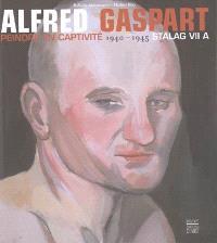 Alfred Gaspart : peindre en captivité 1940-1945 : stalag VII A