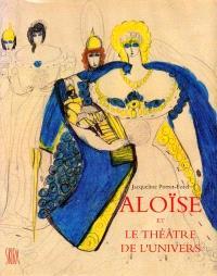 Aloïse et le théâtre de l'univers