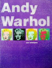 Andy Warhol : les estampes