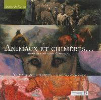 Animaux et chimères... dans la collection Simonow = Animals and illusions... in the Simonow collection