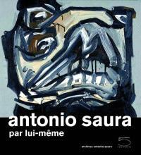 Antonio Saura : par lui-même