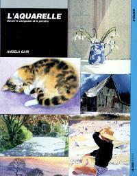 Aquarelle : savoir la composer et la peindre