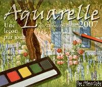 Aquarelle 2007 : une leçon par jour