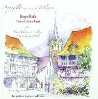 Aquarelles au cœur de l'Alsace. Volume 2, De Molsheim à Andlau, mont Sainte-Odile