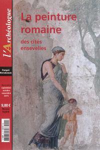 Archéologue (L'), hors série, La peinture romaine des cités ensevelies : Pompéi, Herculanum