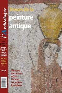 Archéologue (L'), hors série. n° 4, Trésors de la peinture antique : Minoens, Mycéniens, Grecs, Thraces, Lucaniens, Etrusques
