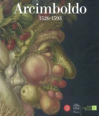 Arcimboldo, 1527-1593 : expositions, Paris, Musée du Luxembourg, 15 sept. 2007-13 janv. 2008 ; Vienne, Kunsthistorisches museum, 12 févr.-1er juin 2008
