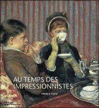 Au temps des impressionnistes