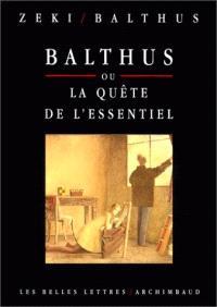 Balthus ou La quête de l'essentiel : entretiens avec Sémir Zeki