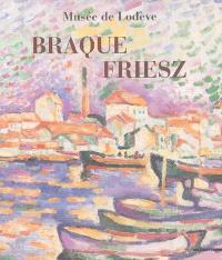 Braque, Friesz : exposition, Lodève, Musée de Lodève, 26 juin-30 octobre 2005