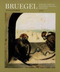 Bruegel, l'oeuvre complet : peintures, dessins, gravures