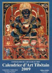 Calendrier d'art tibétain 2009 : iconographie de l'art sacré du Tibet
