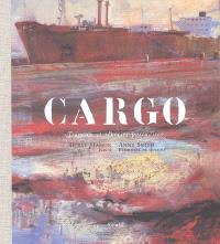 Cargo : travaux et rêveries portuaires