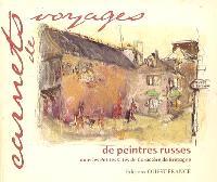 Carnets de voyages de peintres russes dans les petites cités de caractère de Bretagne