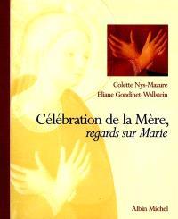 Célébration de la mère : regards sur Marie